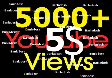 I will Add 5000+ High Quality Youtube views + 5 Likes