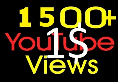 I will Add 1000-1500+ High Quality Youtube views + 5 ... for $1
