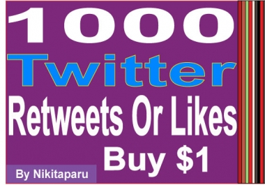 Get Fast 1000 Retweets or Likes