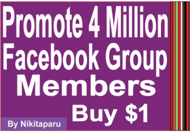 Promote your website to 4 Million FB Group User for $1