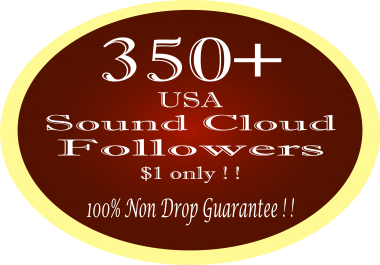 350+ real USA non drop SoundCloud Followers for $1