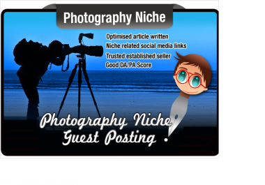 blog Post and Write a PHOTOGRAPHY Niche Seo Optimised Article on a Photo Site