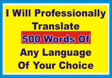 I will professionally Translate 500 Words Of any Language of your choice