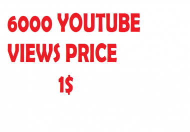 SUPER FAST 6000-7000   YOUTUBE VIDEO VIEWS NO REFILL  ONLY