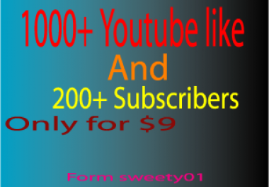1000+ High Quality Non Drop Youtube Likes and 200+ youtube subscribers in your video