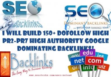 I Will Build 150+ DOFOLLOW High PR2-PR7 High Authority Google Dominating BACKLINKS
