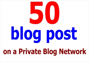Boost Your Website Ranking with 50 blog post on a private blog network  in 24 hours