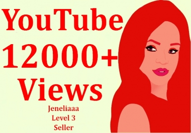 Super Fast 12000 to15000 YouTube View For Increase Your Social Media Ranking