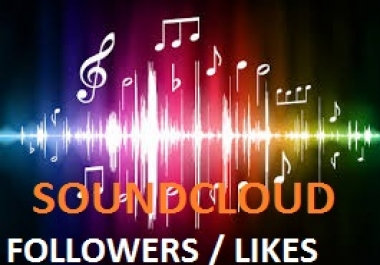 Gain 10000+ Soundcloud follower /likes at cheapest rate within 48 hours