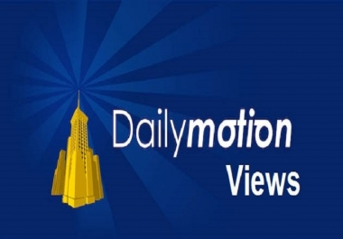 Give You 10000 HQ Dailymotion Views On Any Video
