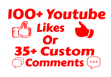 I will add 100+ Real Youtube Likes or 35 Custom Comme... for $1