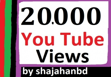20,000 High Quality YouTube Views Non Drop Super Fast Delivery