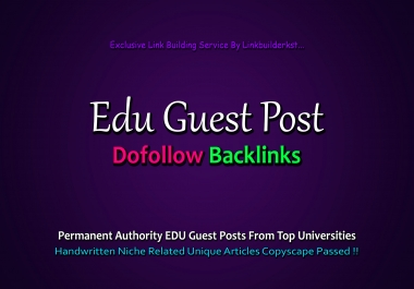 Write And Publish 3X EDU Guest Posts On DA 50+ to 100 Unique Platforms