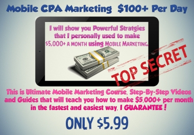 CPA Secrets Mobile Cpa Offers How To make $100+ Per Day