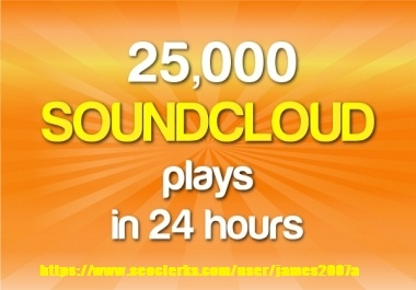 GET 25000 + usa soundcloud plays in 24hours