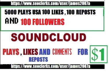 5,000 SOUNDCLOUD PLAYS with USA 100 likes , 100 Reposts and 100 Followers