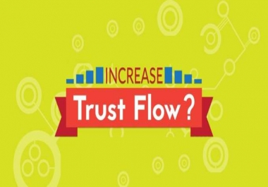I will increase Your Website Trust Flow 20 Plus Guaranteed