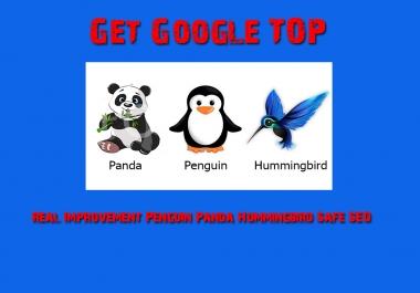 Get Google TOP Ranking, Real Improvement Penguin, Panda & Hummingbird Safe SEO