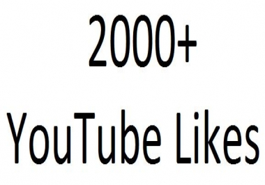 2000 YouTube Likes in your video