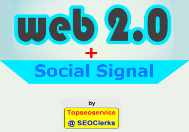 Get to Google Top 10 with DOFOLLOW Web 2.0 and Strong SOCIAL Signals Combo