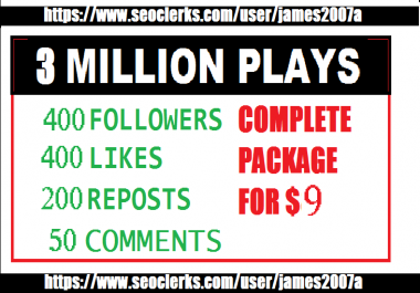3 Million USA soundcloud plays  400 USA Followers 400 likes  200 reposts and 50 comments COMPLETE SOUNDCLOUD PACKAGE