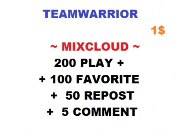 mixcloud 200 play + 100 favortie +50 repost +5 comment