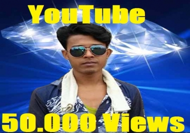 HQ Quality 50.000 YouTube Views Video Add And Completed