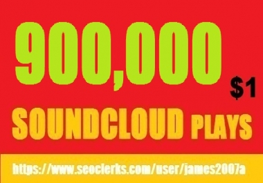900,000 BEST QUALITY NON DROP USA SOUNDCLOUD PLAYS DOLLAR ONE ONLY