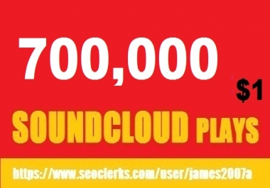 700,000 BEST QUALITY NON DROP SOUNDCLOUD PLAYS DOLLAR ONE ONLY
