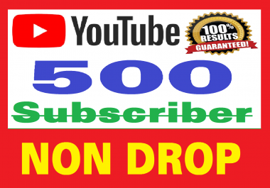 500 Real Youtube Subscribers, Safe and NON DROP , Fast delivery