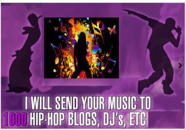 send Your Music to 1000 Hip Hop Blogs, DJs, ETC