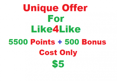 I will give 5500 Like4Like points with bonus 500 points only