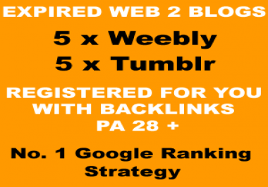 Register 5 expired Weebly & 5 expired Tumblr Blogs with Backlinks