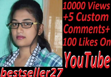 100000+ YouTube Views + 1000 youtube likes + 10 YouTube Custom Comments