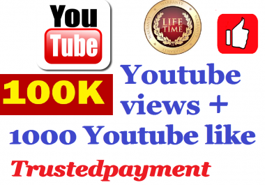 Instant 100000 or 100k High Retention  Youtube views +1000 like 48-96 Hours Delivery