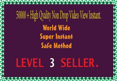 50000 High Quality Non Drop Video View Instant