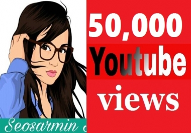 Safe 50,000+High Retention YouTube Views Real Non Drop Refill Guaranteed Just