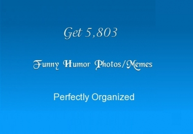 Give you 5,803 Funny Memes Pictures Greatly Organized