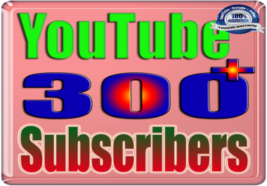 We Will Add 300+ YouTube Subscribers or Likes or Views Real Safe & Non Drop and Fast