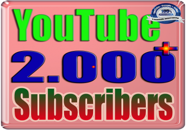 Add for You 2000+ Real Subscribers and Views YouTube Safe & Non Drop