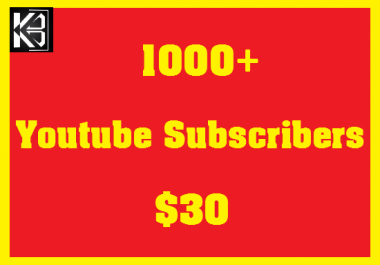 1000+ Youtube SUB High Quanlity Real & Non Drop