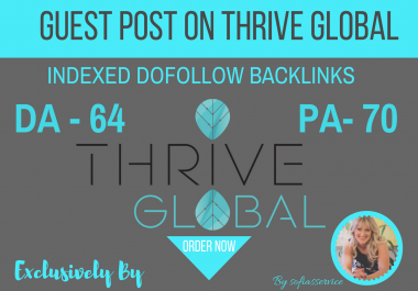 Publish Guest Post on THRIVEGLOBAL DA 63 Dofllow Indexed Backlinks