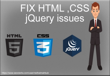 fix your html css and jQuery issues within few hours