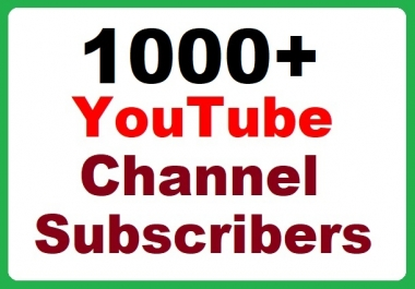 1000+ YouTube Channel Subscribers Fast Safe with very affordable price