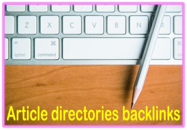 Do 3000 Article directories contextual High PR Metrics Backlinks