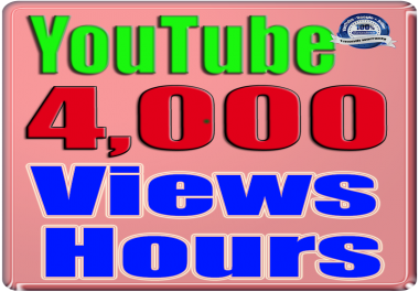 We Will Add 4000 Hours Watch For Your YOUTUBE Channel,  Safe Fast and Non Drop