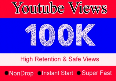 100K YouTube Views with 100 Likes Or 100,000 Or 100000 Or 1 Lakh High Youtube Video Views