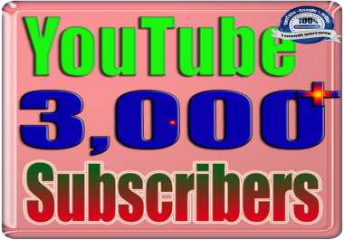 We Will Add 3000+ YouTube Real Subscribers Safe Fast and Non Drop