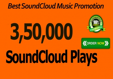 3,50,000 SoundCloud real Plays