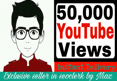 Get instant 50,000+ YouTube View in your increase your video raging